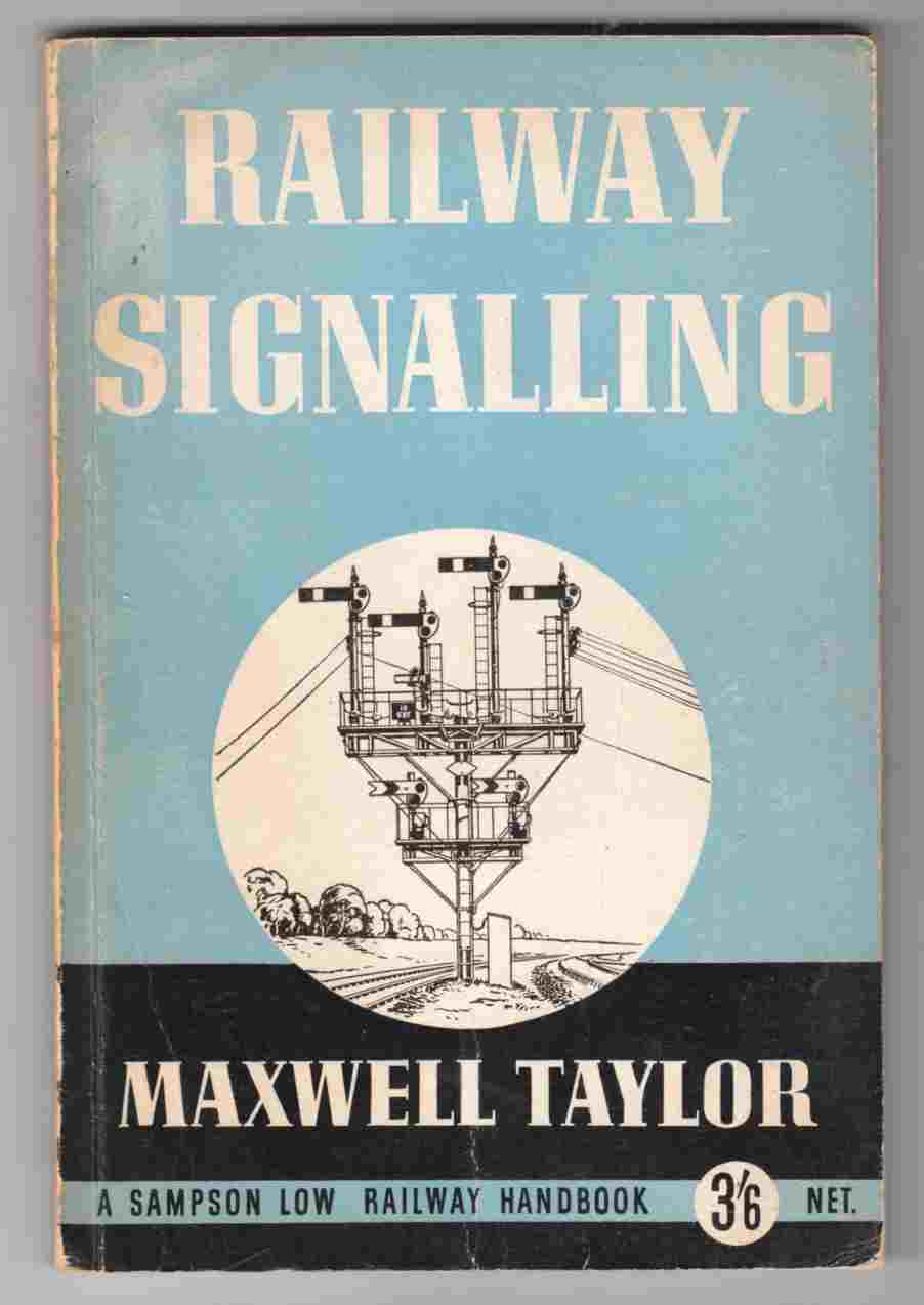 Image for Railway Signalling Railway Signals: How They Work and What They Mean