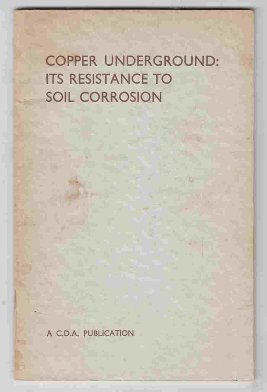 Image for Copper Underground: Its Resistance to Soil Corrosion