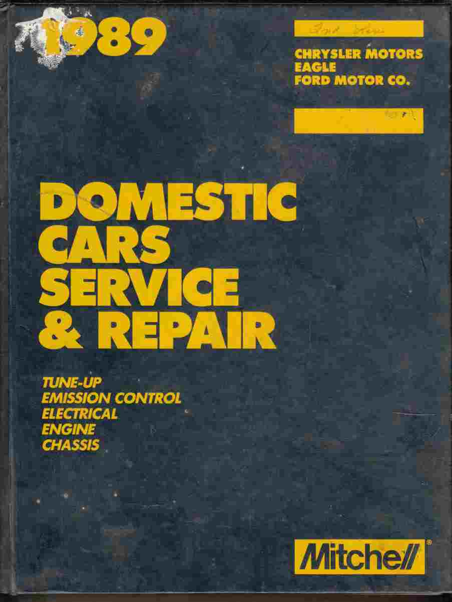 Image for 1989 Domestic Cars Service and Repair Tune-Up, Emission Control, Electrical, Engine, Chassis Chrysler Motors, Eagle, Ford Motor Co.