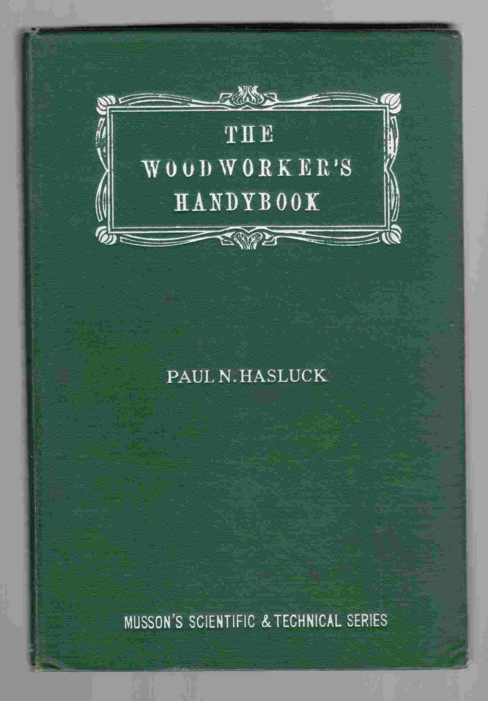 Image for The Woodworker's Handybook of Manual Instruction Embracing Information on the Tools, Materials, Appliances and Processes Employed in Woodworking