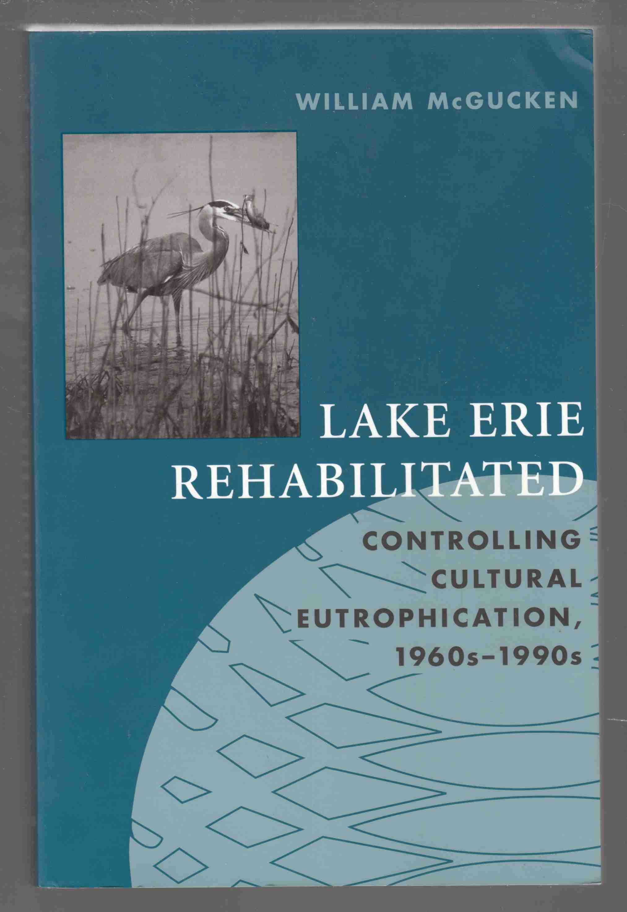 Image for Lake Erie Rehabilitated Controlling Cultural Eutrophication, 1960s - 1990s