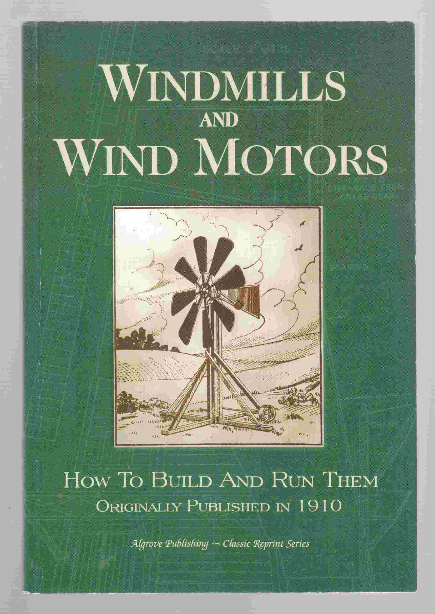 Image for Windmills and Wind Motors How to Build Them and Run Them