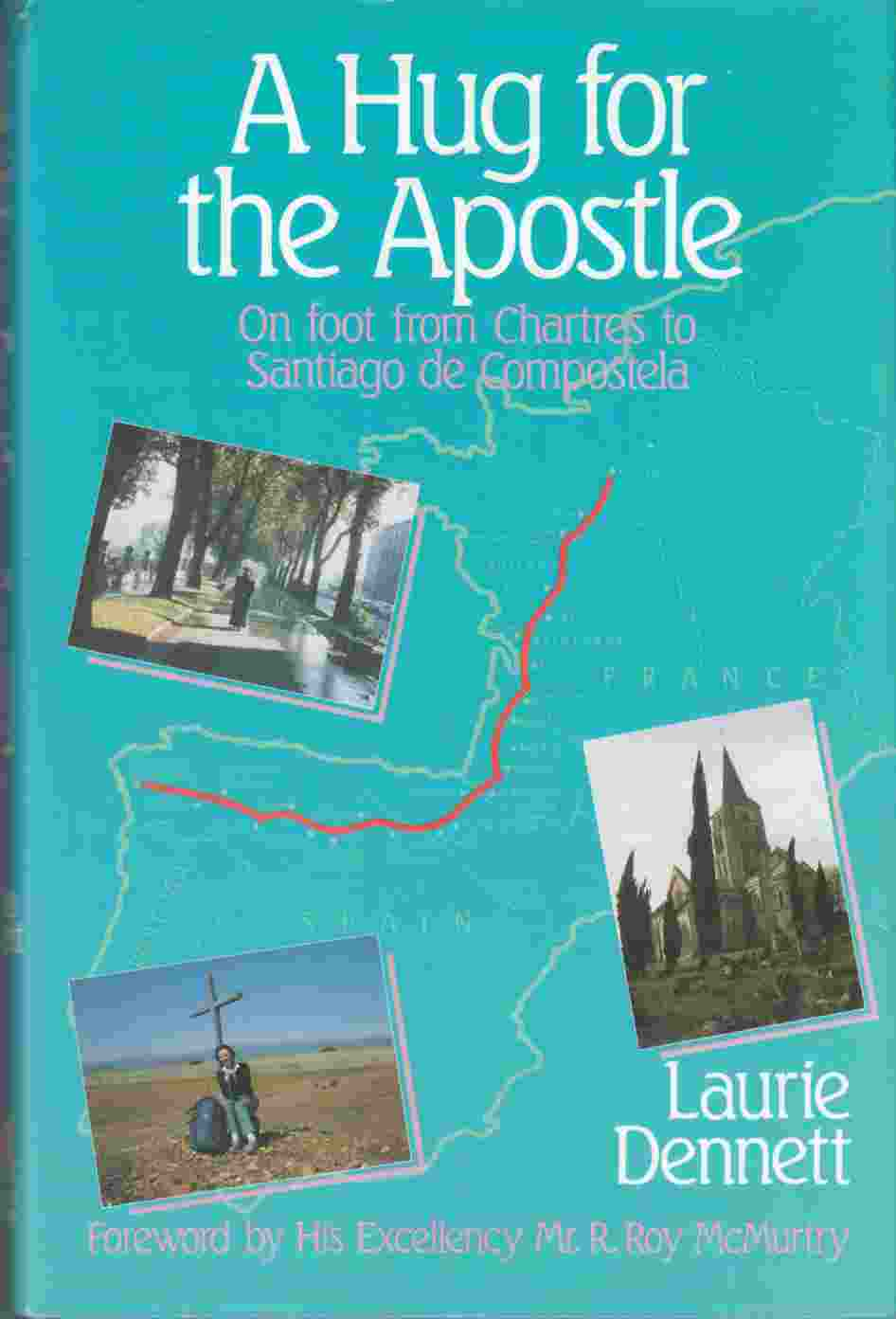 Image for A Hug for the Apostle : On Foot from Chartres to Santiago de Compostela