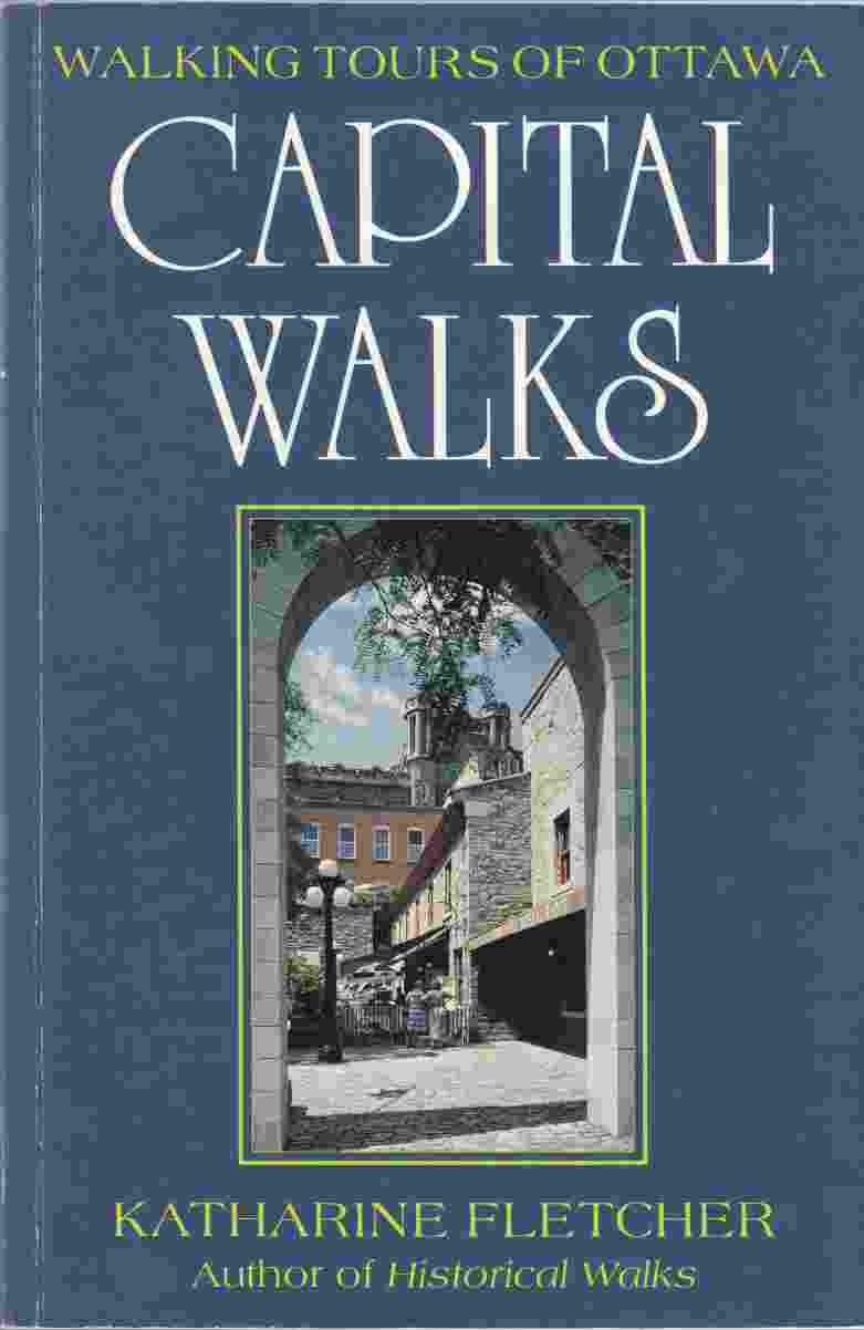 Image for Capital Walks : Walking Tours of Ottawa