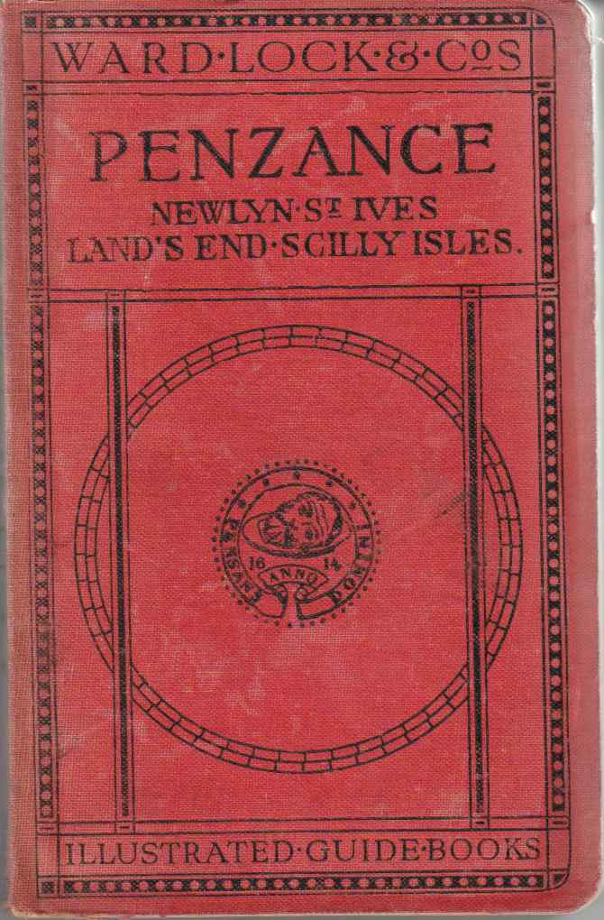 Image for A Pictorial and Descriptive Guide to Penzance and West Cornwall Including St. Ives, Land's End and the Isles of Scilly