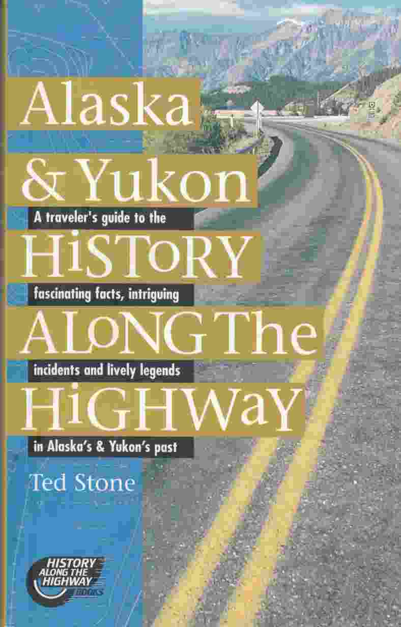 Image for Alaska & Yukon History Along the Highway