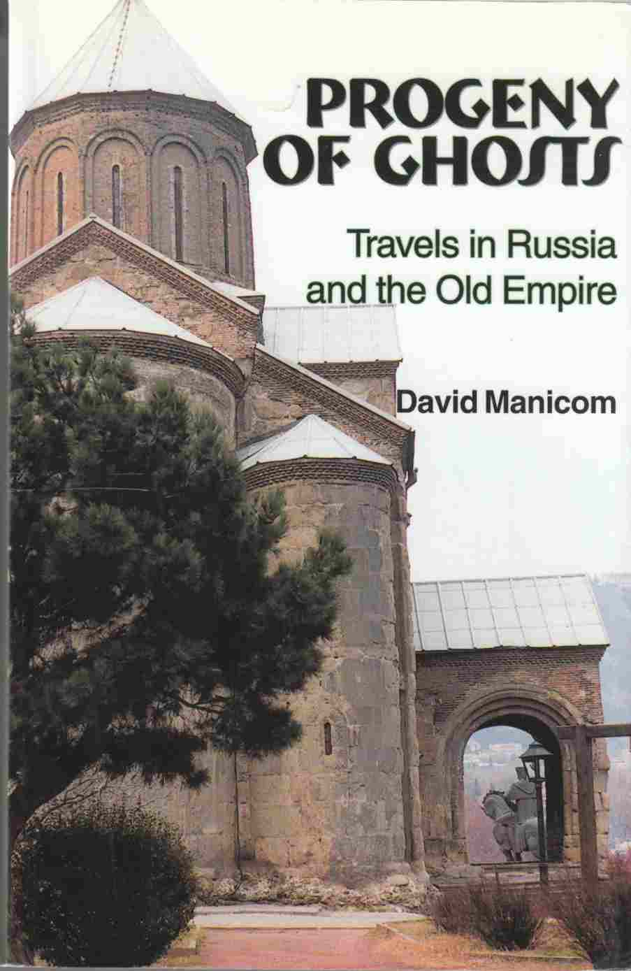 Image for Progeny of Ghosts:  Travels in Russia and the Old Empire