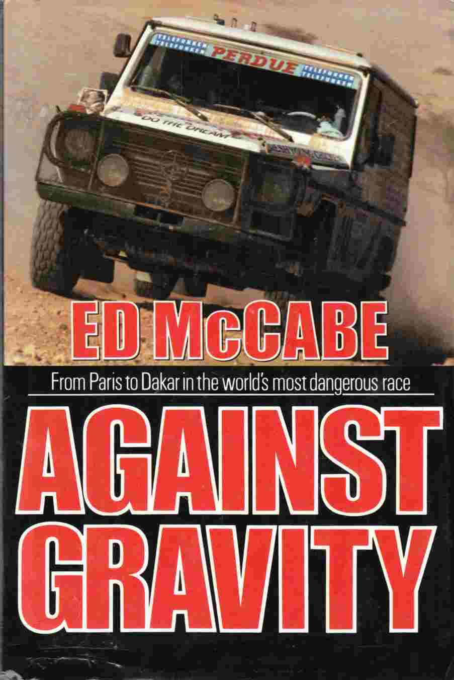 Image for Against Gravity:  From Paris to Dakar in the World's Most Dangerous Race