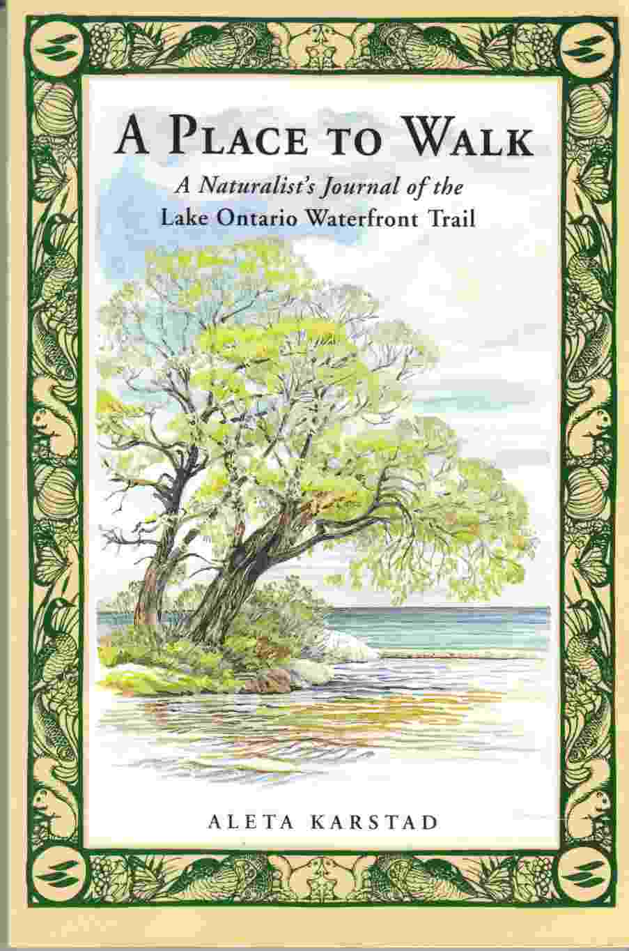 Image for A Place to Walk A Naturalist's Journal of the Lake Ontario Waterfront Trail