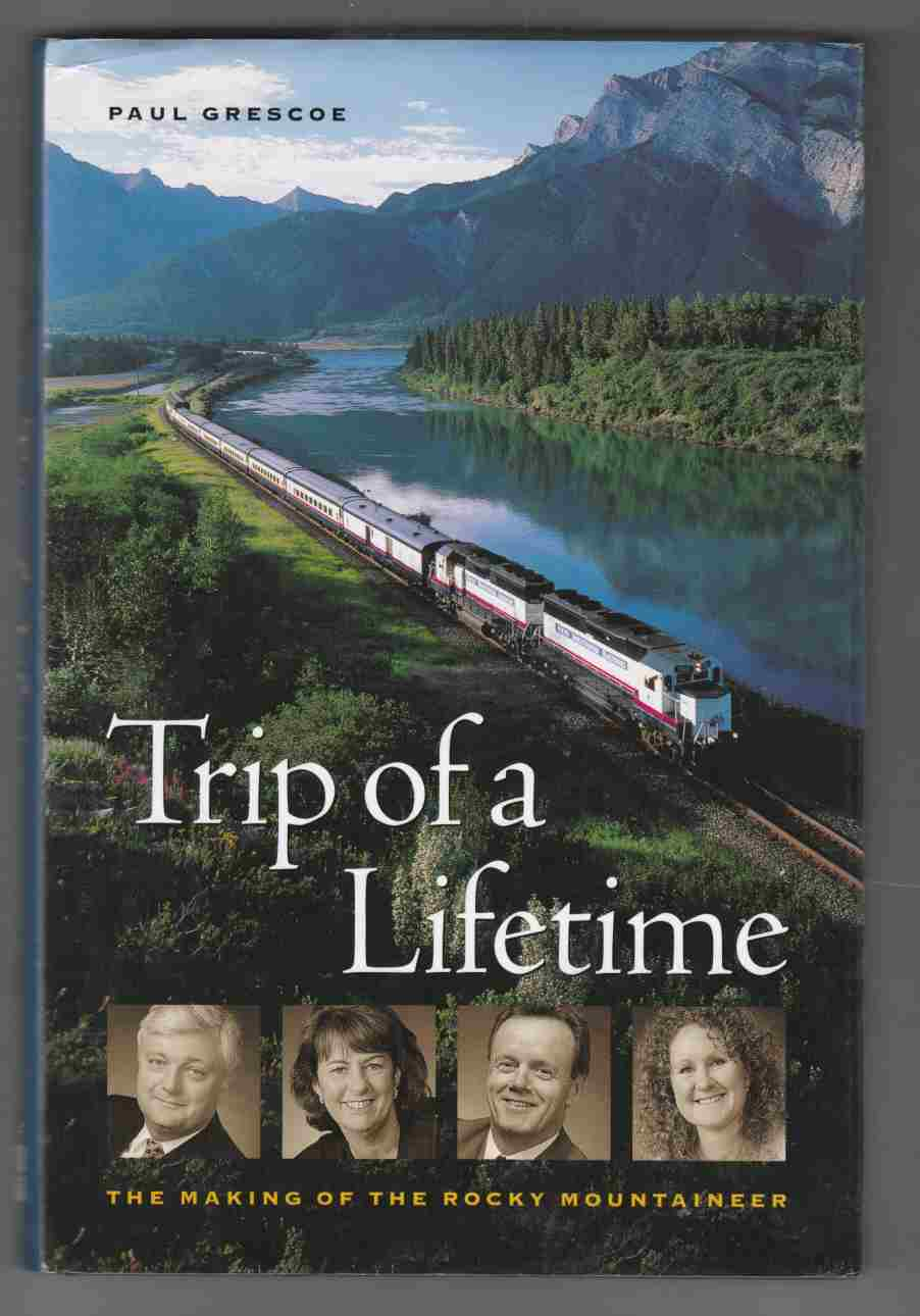 Image for Trip of a Lifetime The Making of the Rocky Mountaineer