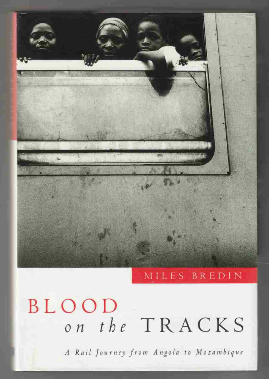 Image for Blood on the Tracks A Rail Journey from Angola to Mozambique