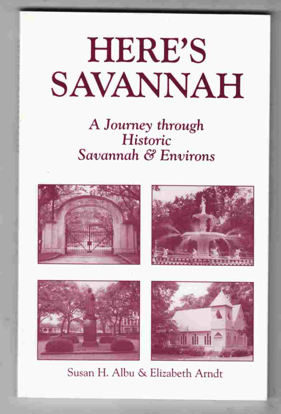 Image for Here's Savannah A Journey Through Historic Savannah & Environs