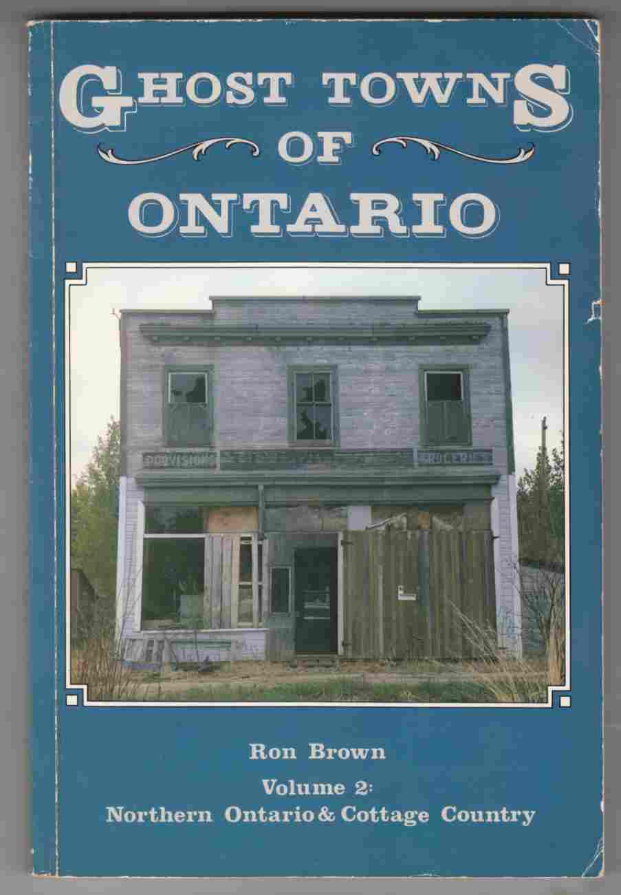 Image for Ghost Towns of Ontario Volume 2: Northern Ontario & Cottage Country