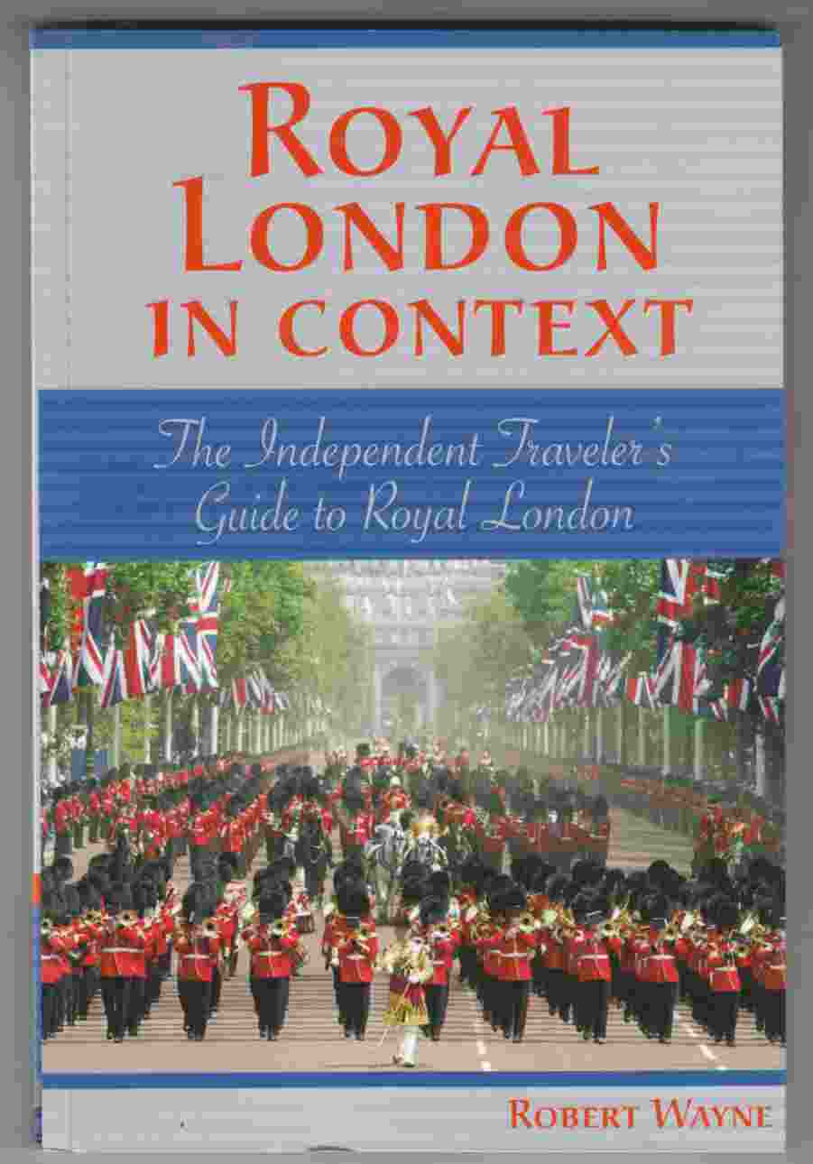 Image for Royal London in Context The Independent Traveler's Guide to Royal London