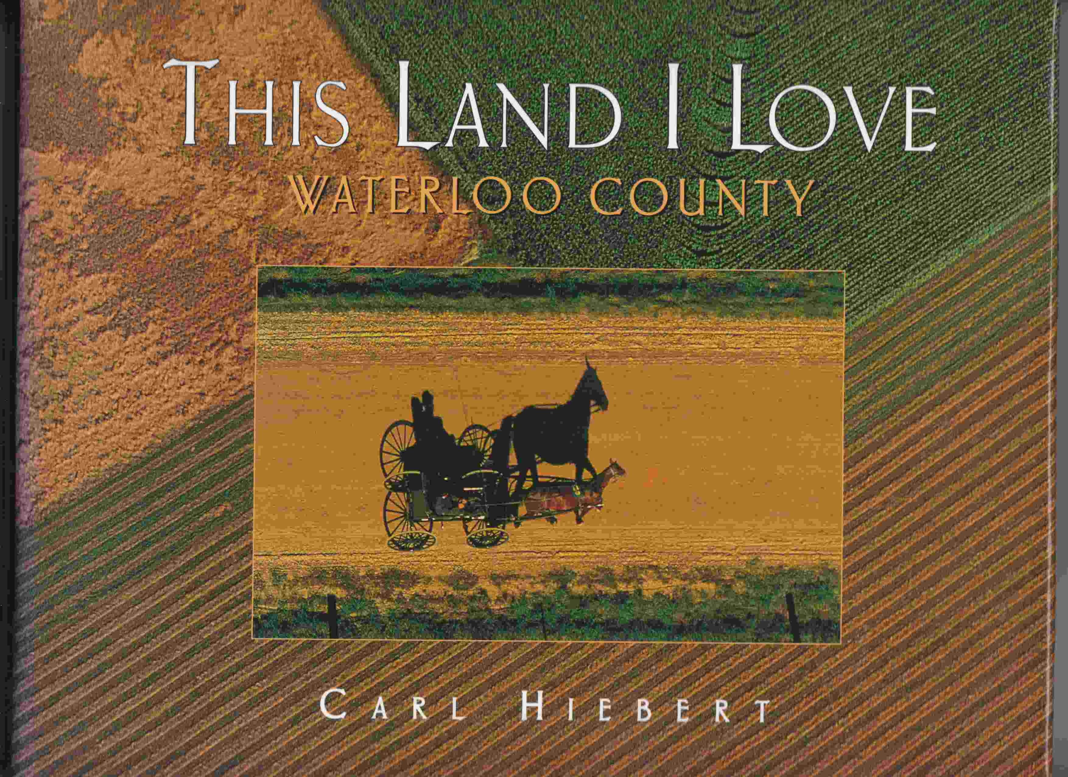 Image for This Land I Love Waterloo County