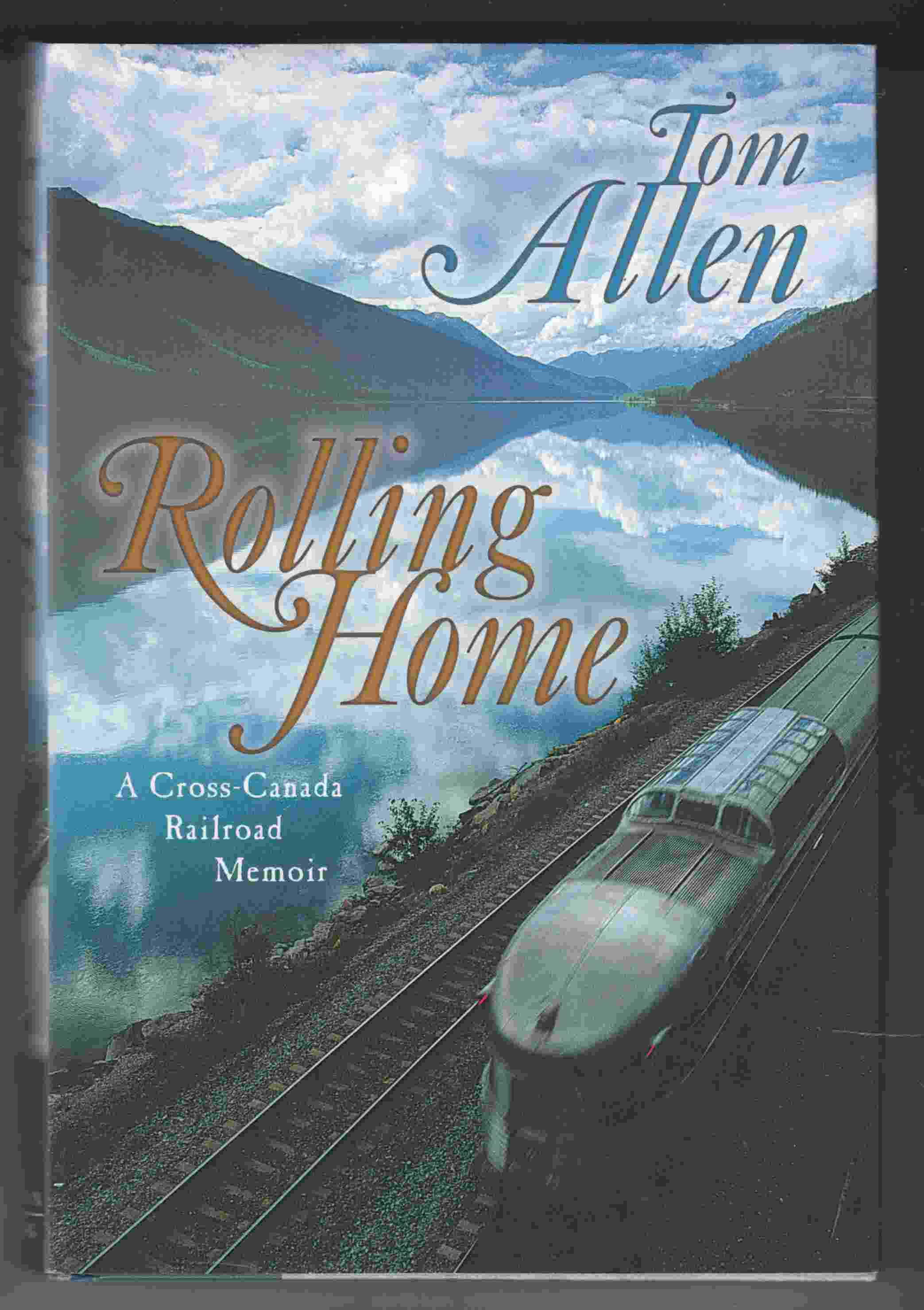 Image for Rolling Home A Cross-Canada Railroad Memoir