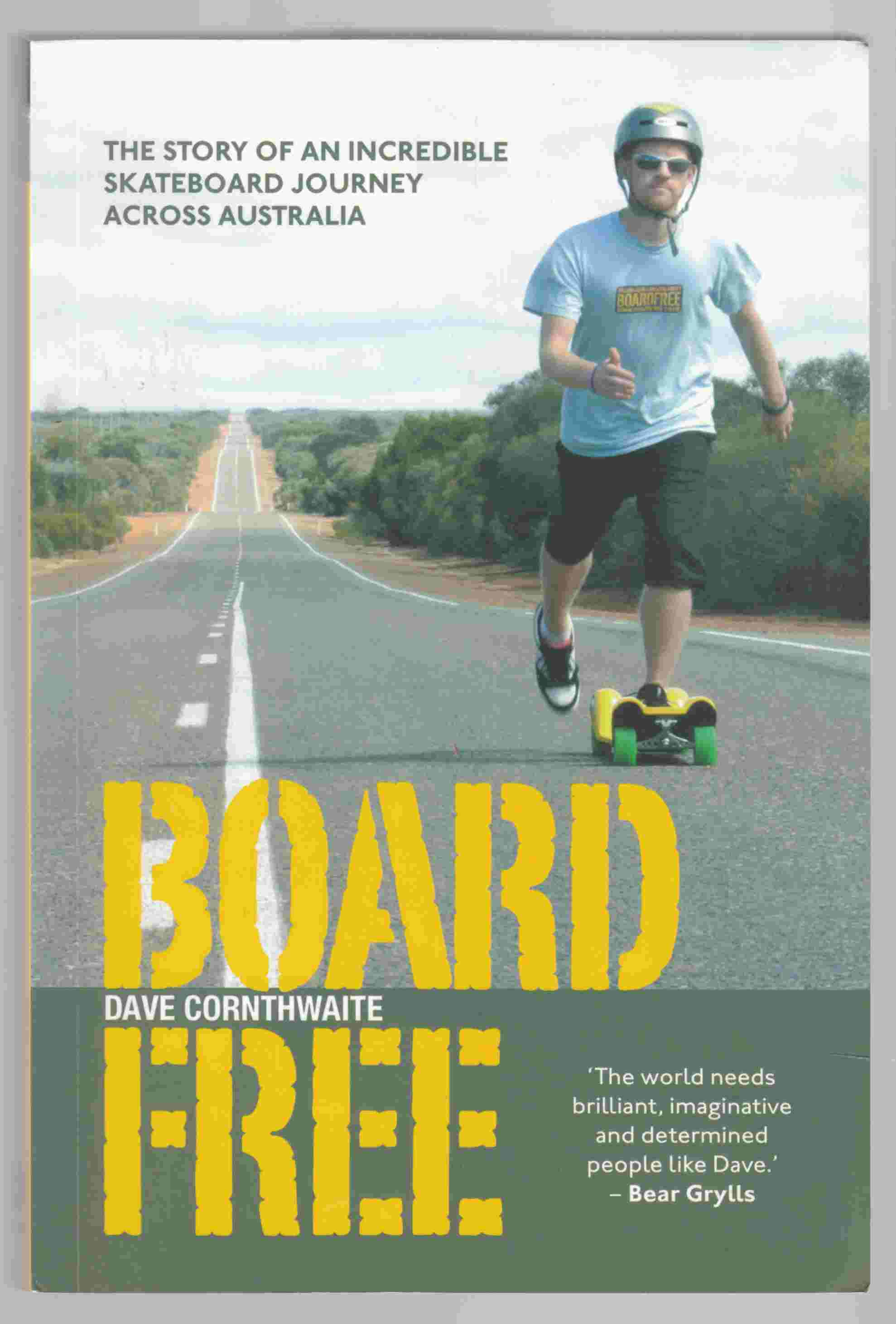 Image for BoardFree The Story of an Incredible Skateboard Journey Across Australia