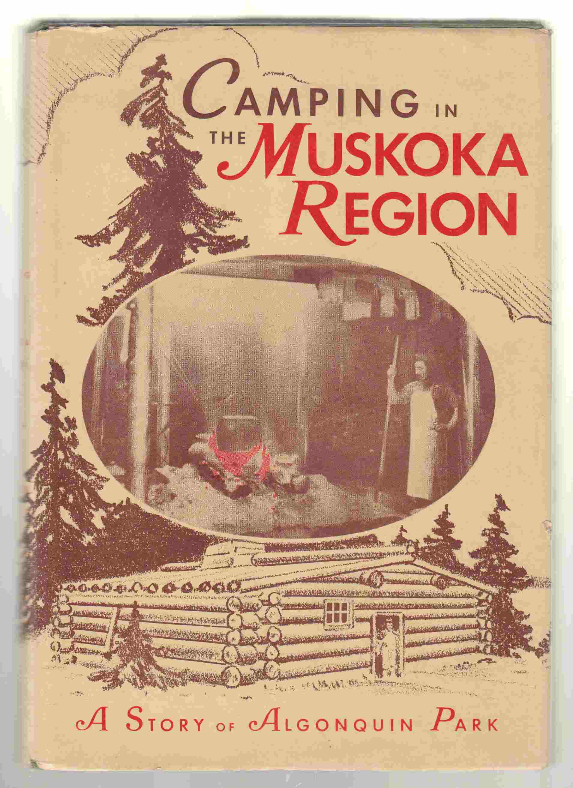 Image for Camping in the Muskoka Region A Story of Algonquin Park