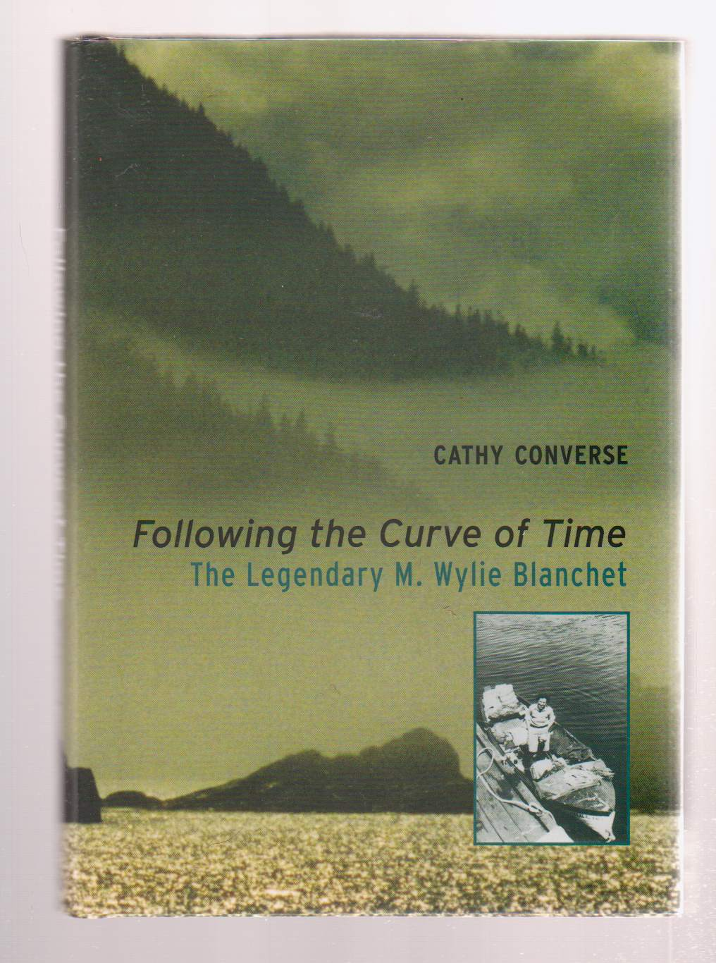 Image for Following the Curve of Time  The Legendary M. Wylie Blanchet