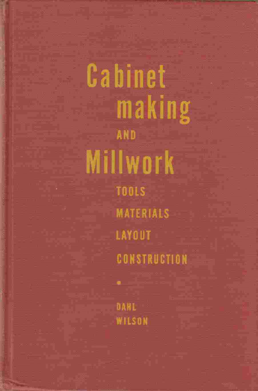 Image for Cabinetmaking and Millwork:  Tools - Materials - Construction - Layout